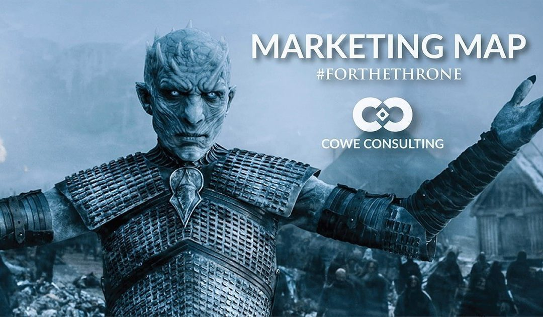 Cowe Consulting's Marketing Map #ForTheThrone