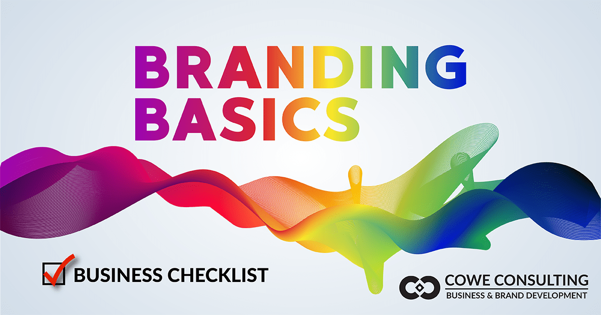 Branding Basics by Cowe Consulting