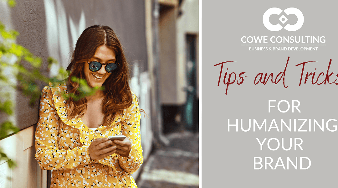 Tips and Tricks for Humanizing Your Brand
