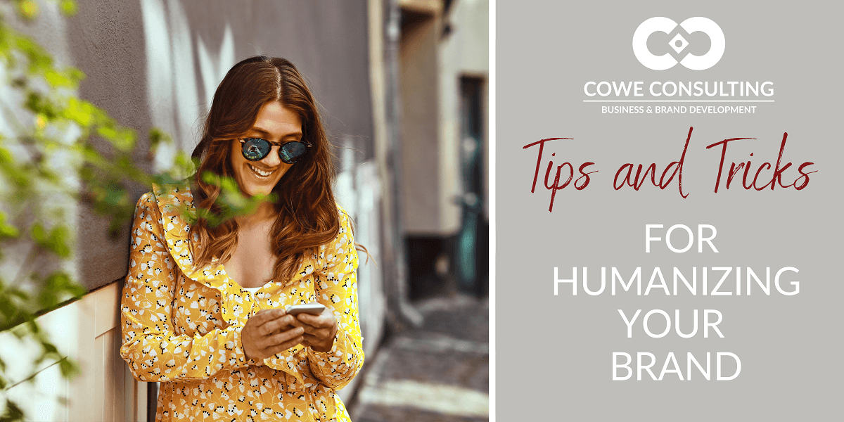 Tips and Tricks-Humanizing-your-Brand-by-Cowe-Consulting