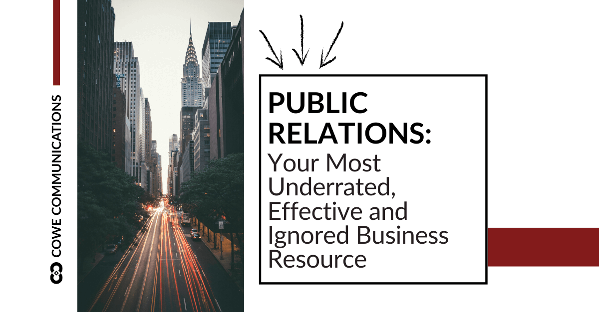 PR: Your Most Underrated, Effective and Ignored Business Resource